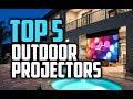 Best Outdoor Projectors in 2018 - Which Is The Best Outdoor Projector?