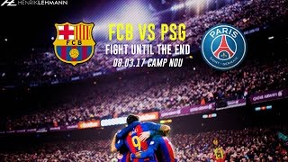 FC Barcelona 6-1 PSG Promo ● Fight Until The End ● 08.03.2017 HD