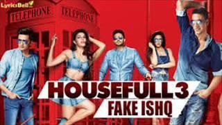 FAKE ISHQ ( HOUSEFULL 3 | KAILASH KHER ) | AKHSAY KUMAR - JACQUELINE FERNANDEZ | FULL SONG