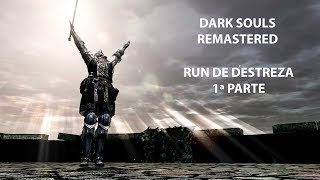 Dark Souls remastered. Run de destreza (1ª parte XBox One X).