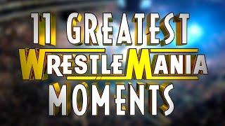 11 Greatest WrestleMania Moments