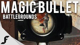 THE MAGIC BULLET - Battlegrounds