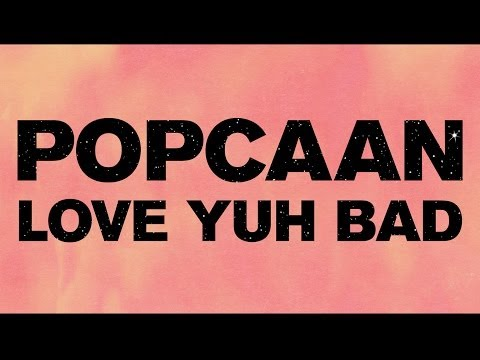 Popcaan - Love Yuh Bad (Produced by Dre Skull) - OFFICIAL LYRIC VIDEO Video Clip