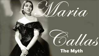 Maria Callas - The Myth: A Collection of Callas' Masterpieces