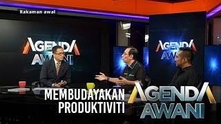 Agenda AWANI: Membudayakan produktiviti