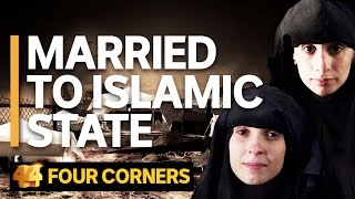 Married to Islamic State: The women Australia doesn