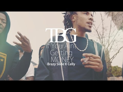 ( TBG ) Brazy Slide X Celly - If you aint getting money (Shot by PDOT) 4k