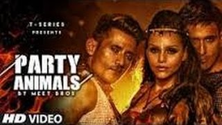 Party Animals   Meet Bros, Poonam Kay, Kyra Dutt   T-Series   Song Launch