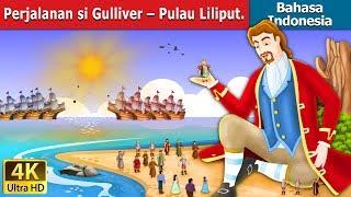 Perjalanan si Gulliver | Dongeng bahasa Indonesia | Dongeng anak | 4K UHD | Indonesian Fairy Tales