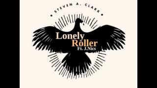 Steven A. Clark - Lonely Roller (feat. J. NiCS)