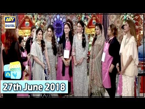 Good Morning Pakistan 27th June 2018 Maa Maamta Aur Makeup Competition ARY Digital Show