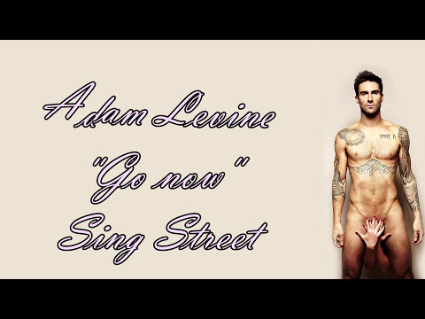 Adam Levine - Sing Street - Go Now - Lyrics Mp3