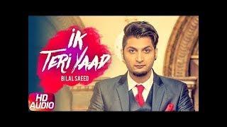 Latest Punjabi Song   Ik Teri Yaad   Full Audio Song   Bilal Saeed