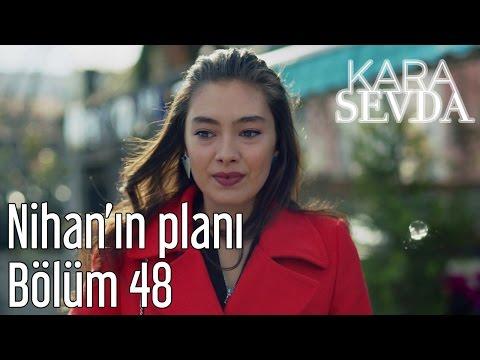 Kara Sevda 48. Bölüm - Nihan'ın Planı