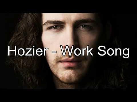 Hozier Work Song Lyrics