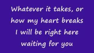 I Will Be right Here waiting for you With Lyrics