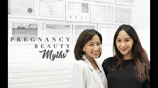 iStyle Indonesia #Fashion&Beauty - Pregnancy Beauty Myths