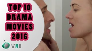 Top 10 Drama Movies 2016 Compilation