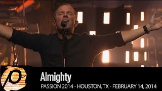 """Chris Tomlin - """"Almighty"""" [Live @ Passion 2014] HD"""