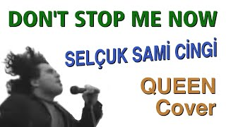 Don't Stop Me Now by Selcuk Sami Cingi (Queen Cover)