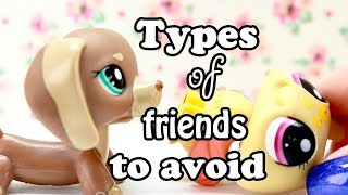 LPS - 10 Types of Friends to Avoid
