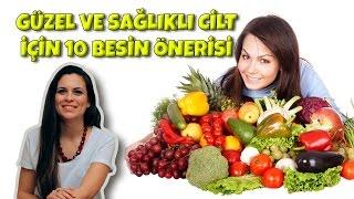 Güzel ve Sağlıklı Cilt İçin 10 Beslenme Önerisi