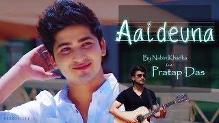 New Nepali Song |  Aaideuna | Nabin Khadka  | Ft. Pratap Das