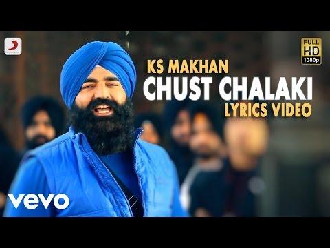 K.S. Makhan - Chust Chalaaki  | Raanjheya Ve | Lyric Video