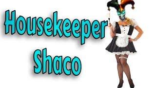 Housekeeper Shaco