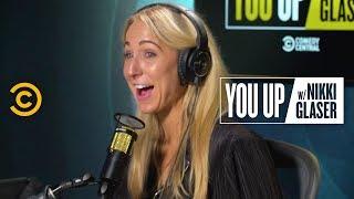 Dating Younger Has Major Drawbacks (feat. Moshe Kasher & Natasha Leggero) - You Up w/ Nikki Glaser