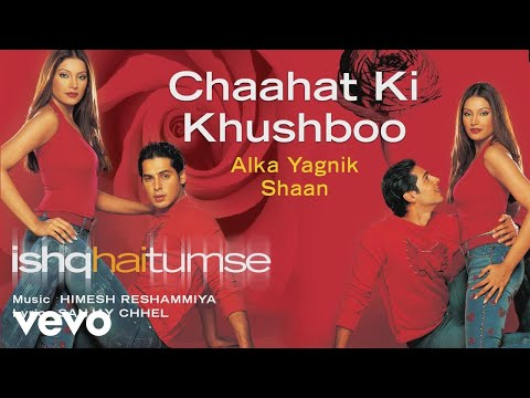 Xxx Mp4 Chaahat Ki Khushboo Official Audio Song Ishq Hai Tumse Alka Yagnik Shaan 3gp Sex