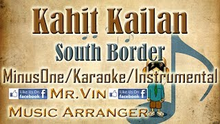Kahit Kailan - South Border - HQ 2016 Best MinusOne/Karaoke/Instrumental