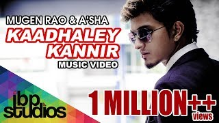 Kaadhaley Kannir - Mugen Rao MGR (Official Music Video)