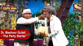 Dr. Gulati - 'The Party Starter' - The Kapil Sharma Show