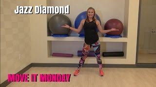 Move It Monday! -Jazz Diamond- Learn the Moves! Dance Workout