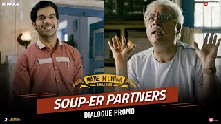 Soup-er Partners – Made In China | Rajkummar Rao, Boman Irani| Dinesh Vijan | Mikhil Musale | Oct 25