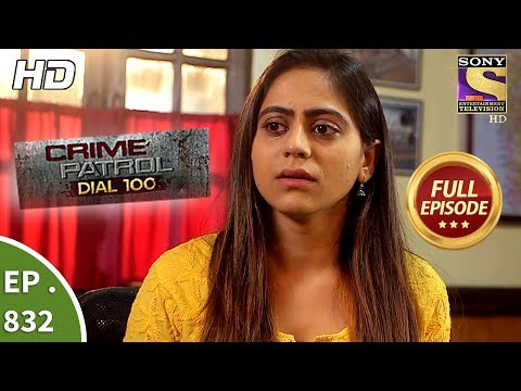 Xxx Mp4 Crime Patrol Dial 100 Ep 832 Full Episode 31st July 2018 3gp Sex