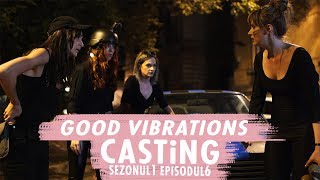 CASTiNG S1 EP6    Good Vibrations