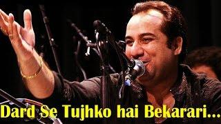 """Dard Se Tujh Ko Mere Hai Bekarari"" | Qawwali By Ustad Rahat Fateh Ali Khan"