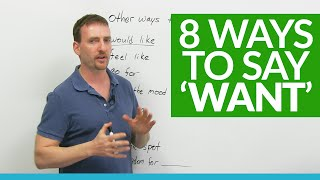Improve Your English Vocabulary: 6 ways to say 'WANT'