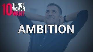 Things Women Want: Ambition