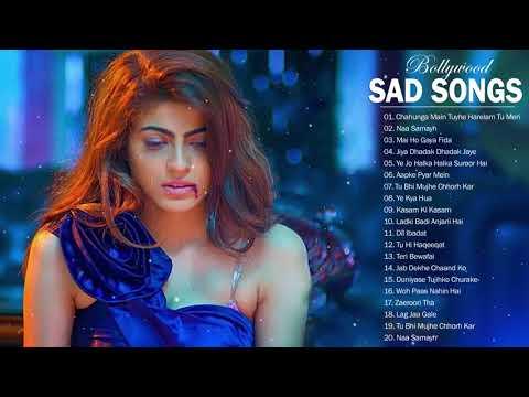TOP 26 BOLLYWOOD HINDI SAD SONGS PLAYLIST 2018 Top Heart Broken Hindi INDIAN Sad Songs Jukebox
