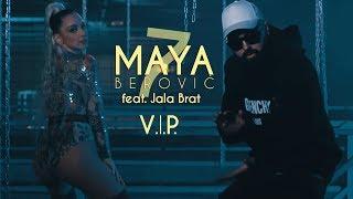 Maya Berović feat. Jala Brat - V.I.P.  (Official Video)