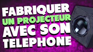 FABRIQUER UN PROJECTEUR AVEC SON TELEPHONE