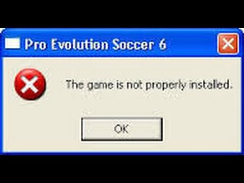 Game Is Not Properly Installed Pes 6