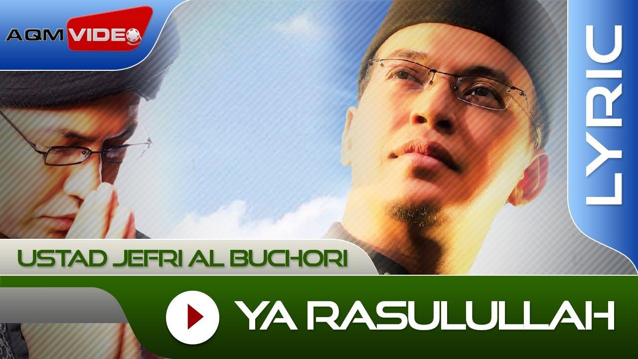 Ustad Jefri Al Buchori - Ya Rasulullah | Official Lyric Video