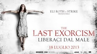 THE LAST EXORCISM - LIBERACI DAL MALE trailer italiano [HD]