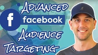 Advanced Facebook Audience Targeting - Pro Tip: How To Narrow Your Audience In Facebook Advertising