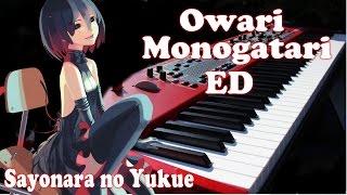 Owarimonogatari ED 終物語 ED - Sayonara no Yukue さよならのゆくえ by Alisa Takigawa Piano Cover