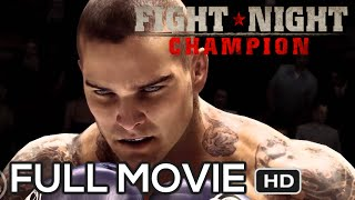 FIGHT NIGHT CHAMPION - FULL MOVIE [HD] - Complete Gameplay Walkthrough Xbox 360 PS3